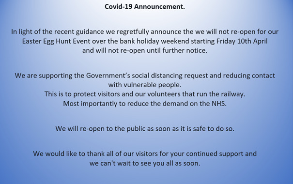 We are sorry to announce the railway is closed until further notice due to the recent outbreak of Covid-19